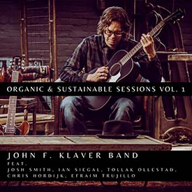 John F Klaver Band - Organic Sustainable Sessions-Vol.1