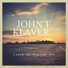 John F Klaver Band-Catch The Morning Sun.jpg
