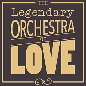 The Legendary Orchestra Of Love.jpg